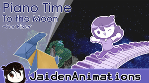 To the Moon- River River (PianoTime) by JaidenAnimations