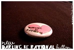 Darling Be Rational Button by paperairplane