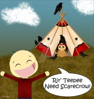 Rir' Teepee Need Scarecrow by spookyspinster