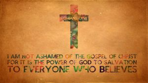 Romans 1:16 Wallpaper by Xiphos71