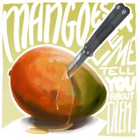 Let me tell you about mangoes by Serain