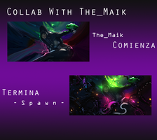 Collab Ft The_Maik by Spawn-Designs