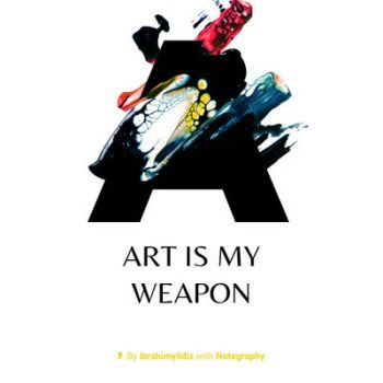Art is my weapon by arturobandini