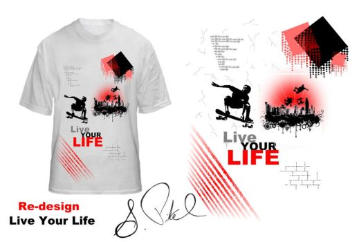 Live Your Life: T-shirt by pikels2