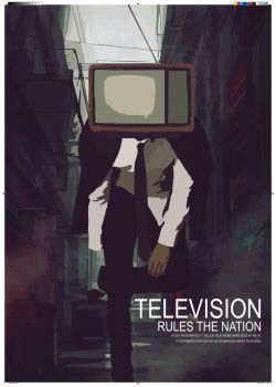 Television Rules the Nation by RhysMFG