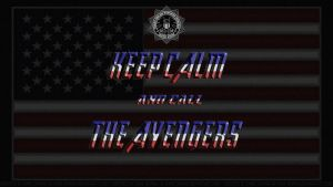 Keep Calm and call THE AVENGERS by Dave-Daring