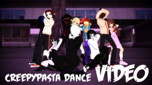 [MMD] Creepypasta Dance - VIDEO by Laxianne