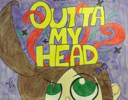 Outta My Head Official Poster by TheRealTDAGeena