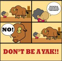 Don't be a Yak by StorytellerG