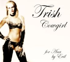 Trish Cowgirl  for An by EvilMaybe