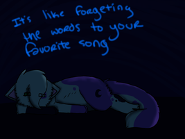 It's like forgetting the words to your fav song by KitKatQT