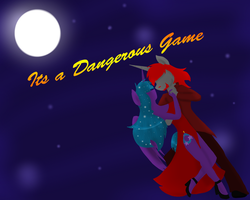 Its A Dangerous Game by DarkDreamingBlossom