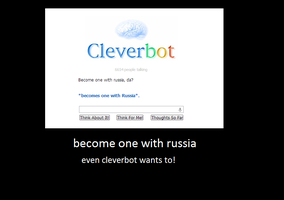 cleverbot wants to become one with russia by theAWSOMEpeace