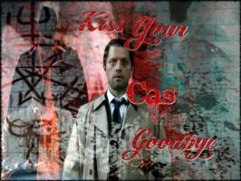 Kiss Your Cas Goodbye by PatriciaTepes
