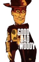 The Good The Bad and the Woody by KomicKarl