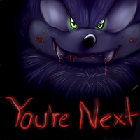You Are Next! by Blue-Chica