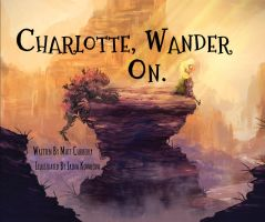 Cover Art - 'Charlotte, Wander On.' by TheWilderWay