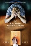 Do You Really Want To Know Poster by SteveDen