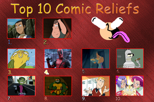 My Top 10 Comic Reliefs by FireMaster92
