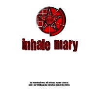 Inhale Mary - Old Logo by nadzmc