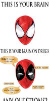 This is your brain on drugs ( FT. Deadpool ) by ProjectCornDog