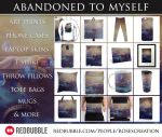 Abandoned to myself -Redbubble Stuff by dreamswoman