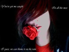 Blame it on the Rain by EchelonxAnna