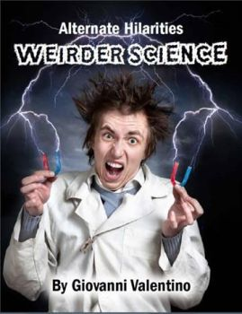 New Anthology coming out soon... Weirder Science! by jomog369