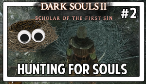 Dark Souls 2 #2 Hunting for Souls by Vendus