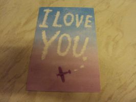 I LOVE YOU Card by DazzyDrawingN2