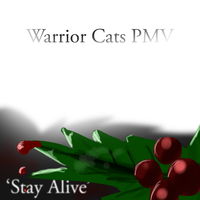 'Stay Alive' Warrior Cats PMV by WarriorCat3042