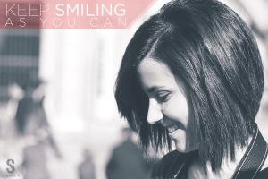 Keep smiling (as you can) by samsayer