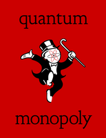 Quantum Monopoly by MartinSilvertant
