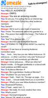 Audience?! What are you doing on Omegle, Audience? by ShadowsOfTheHero