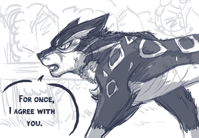 For Once I agree with you SKETCH by KasaraWolf