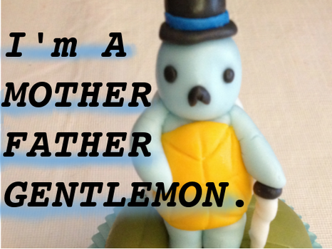 I'm a MOTHER FATHER GENTLEMON. by HDLyssie