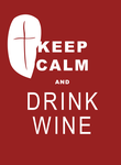 Keep Calm and Drink Wine (2/2) by H0shii