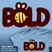 Bee Bold shirt now up for voting! by CookingPeach