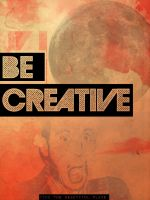 Be Creative. by LabsOfAwesome