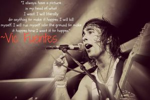 Vic Fuentes Quote by CarapherneliaPTV