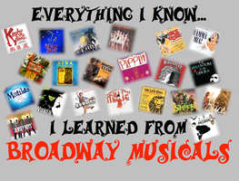 Everything I Know I Learned From Broadway Musicals by pokethepenguinnewsie