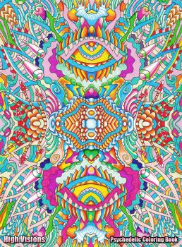 High Visions Psychedelic Coloring Book #2 by koalacid