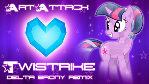 Twistrike (Delta Brony Remix) Cover Art by DashieMLPFiM