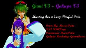[VOCALOID Cover]  Hurting [Gackupo + Gumi] by MusicPride
