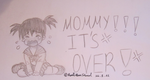 MOMMY ITS OVER !!!! by RoniArtForLife