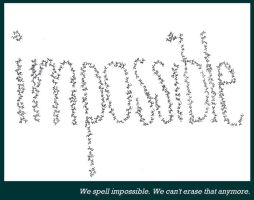 We Spell Impossible by caturs