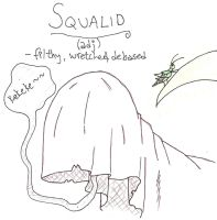 Squalid-pic definition by yeaboikat