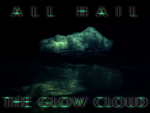 All Hail the Glow Cloud by movementalstudios