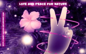 LOVE and PEACE for NATURE by Mary-Gotika