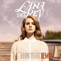 Lana Del Rey - Born To Die Demos by fabianopcampos